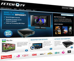Cheap Streaming From FetchTV Comes To Connected Television | Richard Kastelein on Second Screen, Social TV, Connected TV, Transmedia and Future of TV | Scoop.it