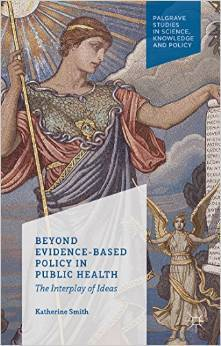 Beyond Evidence-Based Policy in Public Health: The Interplay of Ideas by Katherine Smith | Health promotion. Social marketing | Scoop.it