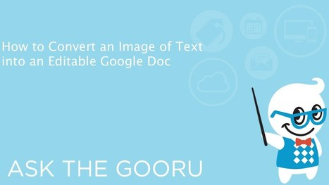 How to Convert Images of Text Into Editable Google Docs | Cool Edubytes for Teachers! | Scoop.it