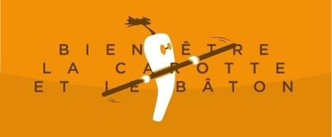 Bien-être au travail : la carotte et le bâton ? - DAJM I Agence de communication 100 % RH   Communication RH   Scoop.it