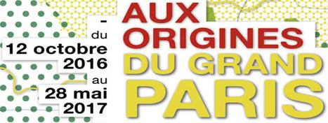 Aux origines du Grand Paris, 130 ans d'histoire - Société du Grand Paris   Grand Paris   Scoop.it