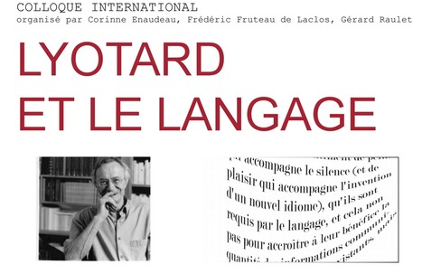 Colloque international de Philosophie | 9 au 11 Avril, 2015, Paris - LYOTARD ET LE LANGAGE | Philosophie en France | Scoop.it