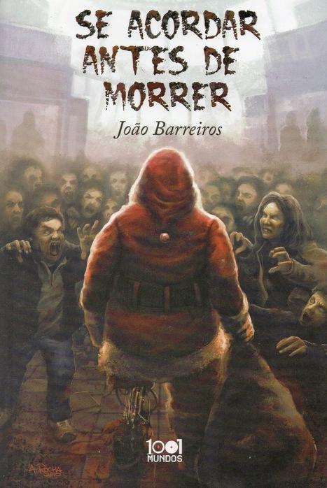Viagens Por 1001 Mundos: Se Acordar Antes de Morrer - João Barreiros | Ficção científica literária | Scoop.it