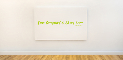 The Art of Telling Your Company's Story | Business 2 Community | How to find and tell your story | Scoop.it