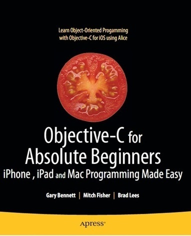 Objective-C for Absolute Beginners | allfreedl.com | Scoop.it