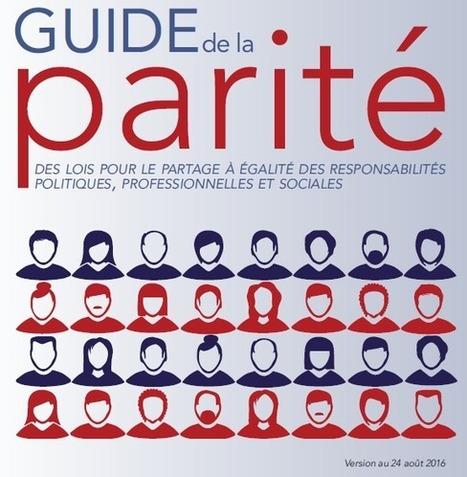 Publication de l'édition 2016 du Guide de la Parité - Des lois pour le partage à égalité des responsabilités politiques, professionnelles et sociales - Haut Conseil à l'Egalité entre les femmes et ... | Un monde de Fameuses | Scoop.it