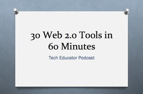 30 Web 2.0 Tools in 60 Minutes - Instructional Tech Talk | Edtech PK-12 | Scoop.it