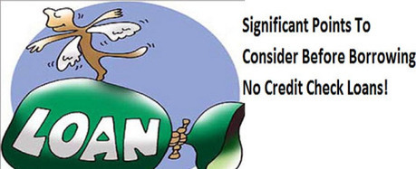 Significant Points To Consider Before Borrowing No Credit Check Loans! | No Credit Check Cash Advance | Scoop.it