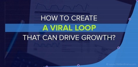How to Create a Viral Loop that Can Drive Growth? | ifabworld | Scoop.it