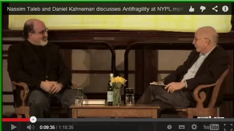 Nassim Taleb and Daniel Kahneman discusses Antifragility at NYPL | Futurable Planet: Answers from a Shifted Paradigm. | Scoop.it