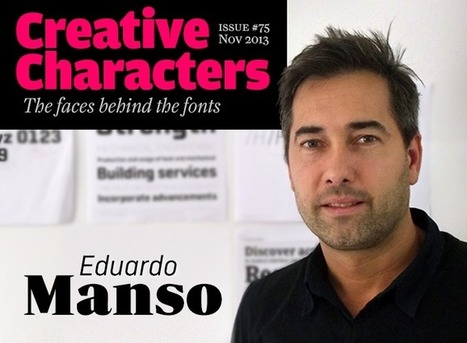 MyFonts: Creative Characters interview with Eduardo Manso, November 2013 | Inspiring Typography | Scoop.it