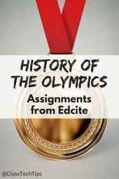 History of the Olympics: Assignments from Edcite - Class Tech Tips   INNOVATIVE CLASSROOM INSTRUCTION   Scoop.it