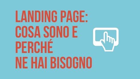 Landing page: cosa sono, a cosa servono e perché ne hai bisogno? | creare un blog | Scoop.it