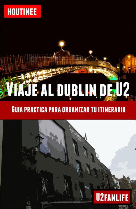 Viaje al Dublín de U2  - Turismo fácil y por tu cuenta | houtinee | Scoop.it