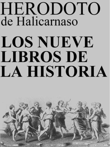 Los Nueve Libros de la Historia (Herodoto de Halicarnaso) - lectura49   El circuito del Petroleo   Scoop.it