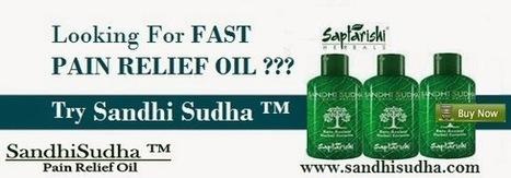 Looking for Fast Pain Relief Oil Try Sandhi Sudha | Original SandhiSudha - Joint Pain Relief Herbal Formula | Scoop.it