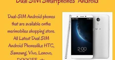 Best Dual SIM Smartphones   Mobile Accessories   Scoop.it