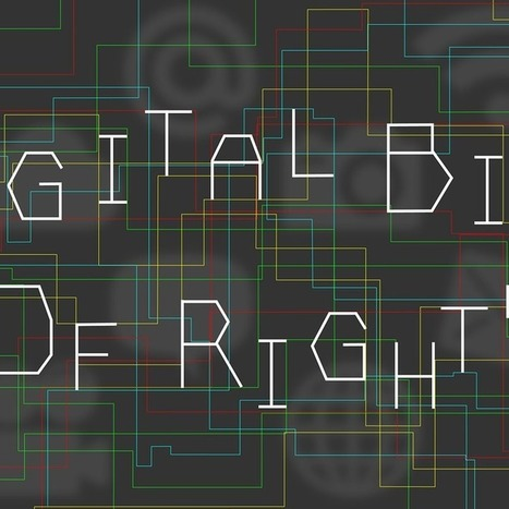 Let's Write a Digital Bill of Rights | Le droit du Net | Scoop.it