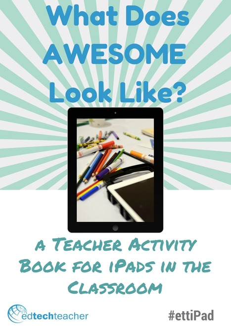What Does Awesome Look Like? - EdTechTeacher iPad Summits | On education | Scoop.it