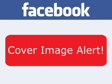 Facebook Quietly Relaxes Restrictions on Cover Images for Pages | Social Media & Technology News | Scoop.it