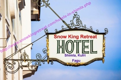 Shimla Hotel - Hotel in Fagu - Best Resort Kufri - Snow King Retreat ... | Hotel in Shimla - Snow King Retreat | Scoop.it