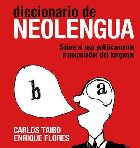 Diccionario de neolengua: sobre el uso políticamente manipulador del lenguaje | Las TIC en el aula de ELE | Scoop.it