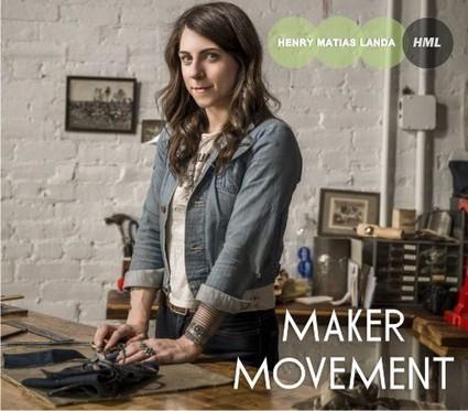El Maker Movement | Henry Matias Landa | Scoop.it