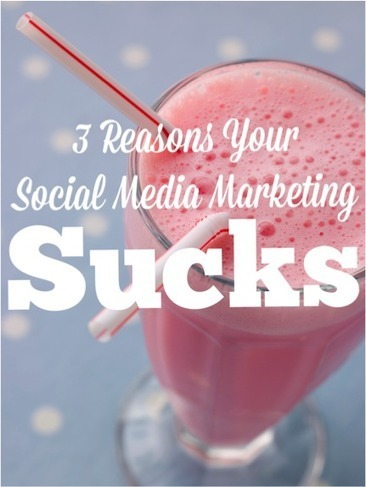 3 Signs Your Social Media Marketing Sucks | The Social Network Times | Scoop.it