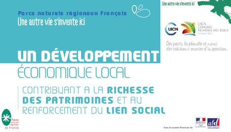 Un développement économique local contribuant à la richesse des patrimoines et au renforcement du lien social | Centre de ressources Fédération des parcs naturels régionaux | Scoop.it