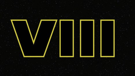 Star Wars: Episode VIII Production Announcement | Total Knowledge | Scoop.it