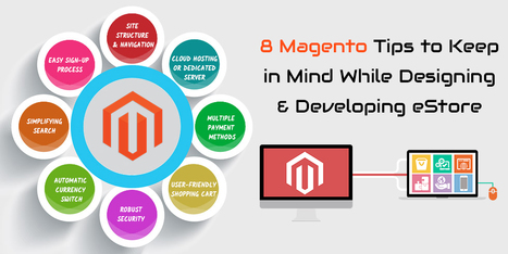 8 Magento Tips to Keep in Mind While Designing & Developing an E-Store | Magento Developers | Scoop.it