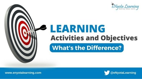Learning Objectives Vs Learning Activities: What's The Difference? | For all things elearning and mLearning | Scoop.it
