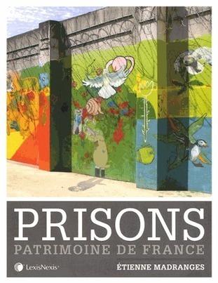 Prisons - Patrimoine de France - Le blog de Philippe Poisson   Ecrire l'histoire de sa vie ou de sa famille   Scoop.it
