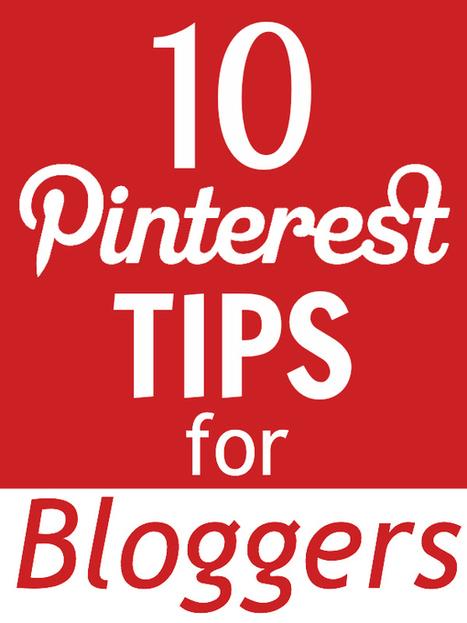 10 Pinterest Tips for Bloggers | Pinterest | Scoop.it