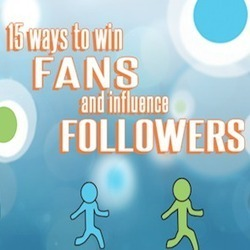 15 Ways to Win Fans and Influence Follower | Social Media, SEO, Mobile, Digital Marketing | Scoop.it