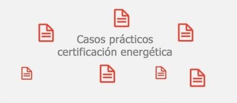 Certificado eficiencia energética glosario casos prácticos | Certificación energética y Edificios eficientes | Scoop.it