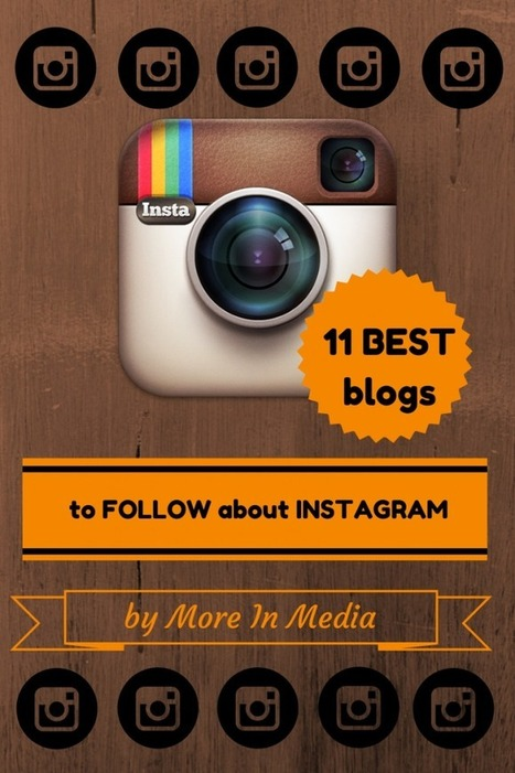 11 Best Blogs to Follow About Instagram - More In Media | Likeable Blogs | Scoop.it