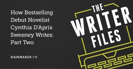 How Bestselling Debut Novelist Cynthia D'Aprix Sweeney Writes:   Consciousness & Creativity   Scoop.it
