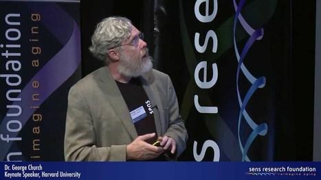 Dr. George Church SENS6 Keynote Presentation | SynBioFromLeukipposInstitute | Scoop.it