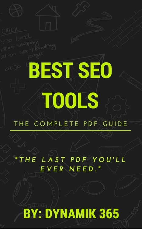 Best SEO Tools: Vetted List of Free & Paid Tools for 2016 - Dynamik 365 | Digital Visibility | Scoop.it