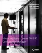 Mastering System Center 2012 R2 Configuration Manager - PDF Free Download - Fox eBook | 54 | Scoop.it
