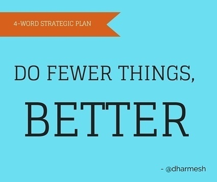 Do Fewer Things, Better | Online Marketing Resources | Scoop.it