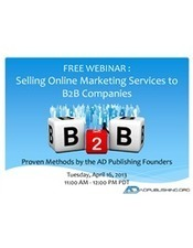 Free Webinar: Selling Online Marketing Services to B2B Companies | BusinessArticles | Scoop.it