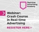 Live Webinar: Crash Course in Real-time Advertising | Advertising | Scoop.it
