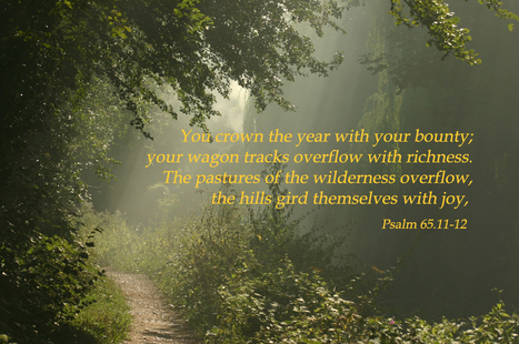 "Psalm 65.11-12 Poster - ""You crown the year with your bounty... 