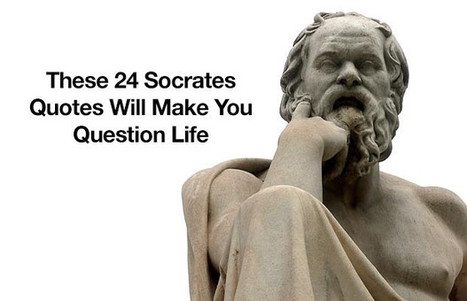 These 24 Socrates Quotes Will Make You Question Life - Expanded Consciousness | Rene's Daily News Stories | Scoop.it