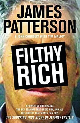 Filthy Rich Book | Reviews, Summary | James Patterson | 2016 Bestseller | Non Fiction Book Reviews | Scoop.it