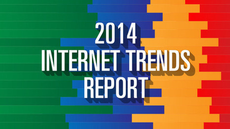 The Most Important Insights From Mary Meeker's 2014 Internet Trends Report | TechCrunch | Digital Culture | Scoop.it