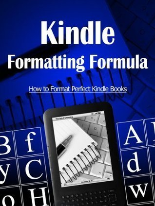 Kindle Formatting Formula - eBookLister | Self Publishing as a Newbie | Scoop.it