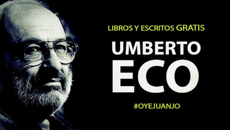 Biblioteca: escritos y libros gratis de Umberto Eco | Searching & sharing | Scoop.it